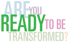 Are You Ready To Be Transformed?