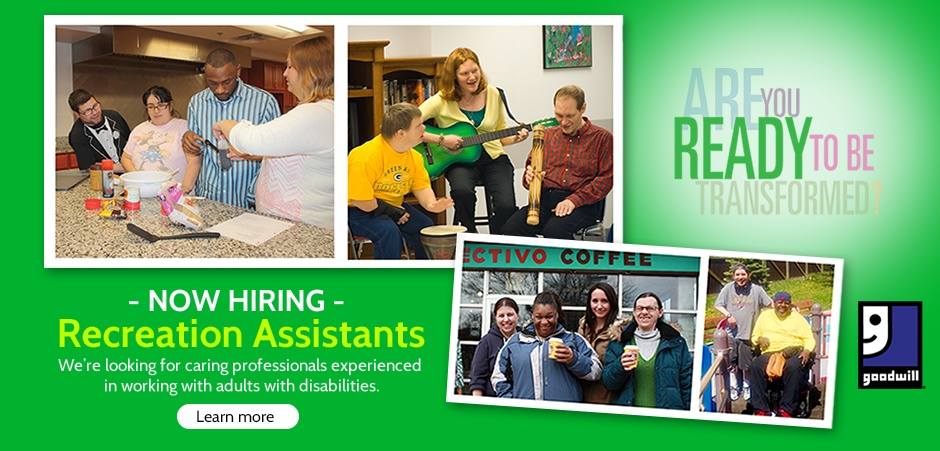 Goodwill is hiring recreation assistants!